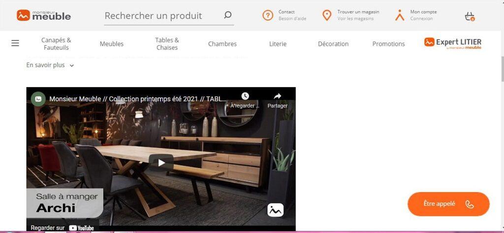 Les produits sont à découvrir au moyen de plusieurs photos et vidéos, pour apporter de l'inspiration ; la fonctionnalité « être appelé » est assumée par le magasin le plus proche (ici, site Monsieur Meuble).